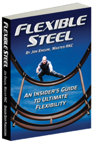 Flexible Steel, Jon Engum, Extreme Training, Flexibility, Mobility, Dragon Door, StrongFirst